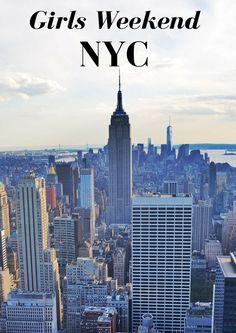 How to spend a girls weekend in New York City