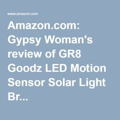 Amazon.com: Gypsy Woman's review of GR8 Goodz LED Motion Sensor Solar Light Br...