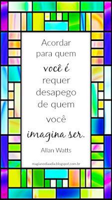 Magia no Dia a Dia: Citação: Allan Watts  http://magianodiaadia.blogspot.com.br/