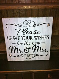 Please, leave your wishes for the new Mr & Mrs wedding sign.