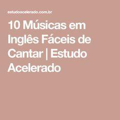 10 Músicas em Inglês Fáceis de Cantar   Estudo Acelerado