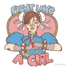 Fight Like A Girl - Chun Li (Street Fighter)