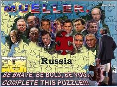 MUELLER, BE BRAVE, BE BOLD, BE YOU, COMPLETE THIS PUZZLE - TRUMP