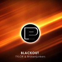 TYLOR & Brokenjunkers - Blackout [FREE DOWNLOAD] by Promotion Pimps on SoundCloud