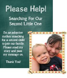 I'm an adoptive mom in search of the next little person that is meant to join our family.  Please read my message and pass this on.