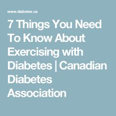 7 Things You Need To Know About Exercising with Diabetes   Canadian Diabetes Association