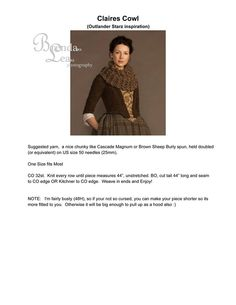 "Here is a pattern from Brenda Suckow for the shrug that Claire is wearing in some of the ""Outlander"" promo shots. Please enjoy it for free, but she asks that you NOT sell her pattern or the finished products."