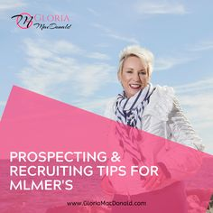 Find my best tools and tips for Prospecting and Recruiting into your network marketing business.