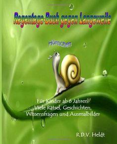 Regentage-Buch gegen Langeweile: Für Kinder ab 6 Jahren. Viele Rätsel, Geschichten, Wissensfragen und Ausmalbilder von R.D.V. Heldt, http://www.amazon.de/dp/1481871048/ref=cm_sw_r_pi_dp_3cBqtb034PV3W