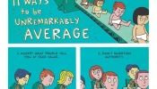 Comic: How To Live An Unremarkably Average Life