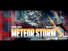 Meteor Storm - Full Disaster Movie Starring Michael Trucco and Kirsten P...