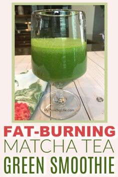 Fat Burning Smoothie with Matcha Tea - My Think Big Life