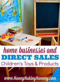 Start your own home business selling toys and children's products. These direct sales companies offer start ups for those interested in venturing into this type of business. Be your own boss and do something you're passionate about. See these companies at MoneyMakingMommy.com.