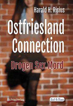 Ostfriesland Connection: Drogen Sex Mord (Sail & Crime) v... https://www.amazon.de/dp/3981785622/ref=cm_sw_r_pi_dp_iAUtxbX8AVS9B