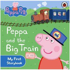 Peppa Pig Peppa and the Big Train My First Storybook
