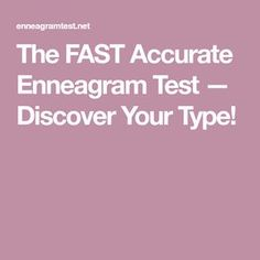 The FAST Accurate Enneagram Test — Discover Your Type!