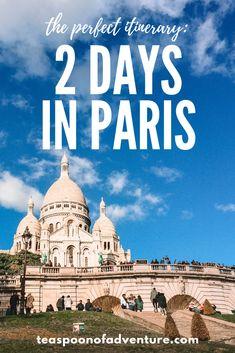 2 Days in Paris - Your Perfect Itinerary - Teaspoon of Adventure Nice, Paris France, Marseille France, Sainte Chapelle Paris, Saint Chapelle, Travel Advice, Travel Guides, Travel Hacks, Travel Essentials