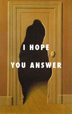 I'd like to talk to you, I hope you answer Unexpected answer (1933), Rene Magritte / Answer, Tyler, The Creator