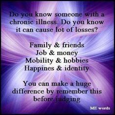 Chronic illness can cause judgement and losses. it is inevitable..But folks could make a huge difference by remembering.. much happens inside us that we wish we could explain But you hear the word MS and think.. but you look good. They can't see the struggle to think, remember and speak properly.. let alone the damage done to our Memory , our brain and our Spine . ‪#‎msawareness‬ Counts!  ‪#‎curems‬ ‪#‎msstrongtogether‬