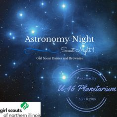 Astronomy Night (Scout Night 1) April 6, 2016 6 - 7:30PM Daisies and Brownies What time is it? Time to use a star clock! The night sky awaits at the Elgin National Watch Company Observatory. She'll check out constellations and study the world above us.