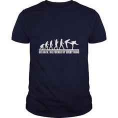 I Love Go Back we fucked up everything, Funny Evolution Custom Tshirt, from monkeys to Human evolve Shirts & Tees