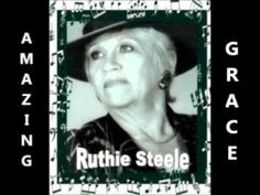 My Movie  AMAZING GRACE     Ruthie Steele     3  11  2012.wmv