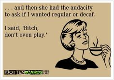 Decaf is not worthy of being called coffee! #coffee #caffeine