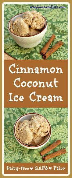 Cinnamon Coconut Ice Cream: Dairy-free, GAPS, Paleo (Omit honey for vegan substitute. Paleo Ice Cream, Dairy Free Ice Cream, Coconut Ice Cream, Homemade Ice Cream, Ice Cream Recipes, Coconut Milk, Recipes With Coconut Cream, Coconut Cakes, Lemon Cakes