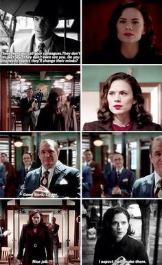 """""""They don't respect you. They don't even see you. Do you honestly expect they'll change their minds?"""" """"I expect I will make them."""" Agent Carter <3"""