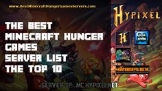 http://www.bestminecrafthungergamesservers.com/best-minecraft-hunger-games-server-list/