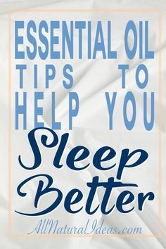 If you need a natural remedy for insomnia, look no further than essential oils. You can sleep better using essential oils with these tips!