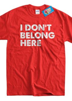 funny geek t shirt i dont belong here t shirt gifts for dad screen printed t shirt tee shirt mens l