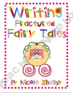 Writing Fractured Fairy Tales Unit
