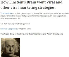 How Einstein's Brain was first stolen and then went Viral..  http://www.maskedtraderblog.com/how-einsteins-brain-went-viral/