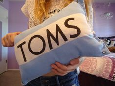 Pillow made from a Toms shoe bag! No click-through link (saw it on Tumblr) but it's tooooo cute.