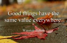 Good things have the same value everywhere.