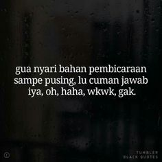 Text Quotes, Mood Quotes, Funny Quotes, Life Quotes, Quotes Lucu, Cinta Quotes, Silly Words, Tumbler Quotes, Broken Quotes