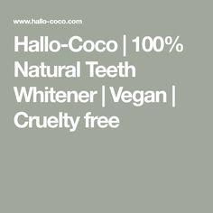 Hallo-Coco | 100% Natural Teeth Whitener | Vegan | Cruelty free