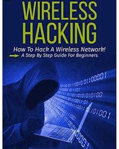 Hacking: Wireless Hacking, How to Hack Wireless Networks, A Step-by-Step Guide for Beginners Life Hacks Computer, Computer Hacker, Computer Coding, Computer Security, Computer Programming, Social Security, Game Programming, Computer Build, Computer Tips