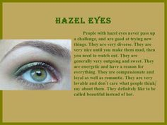 What Does Your Eye Color Say About You. My eye color changes depending on what I wear and my mood but the colors that my eyes are and the personality traits attached are blended together to get my personality exactly Eye Color Facts, Eye Facts, Weird Facts, Random Facts, Crazy Facts, Strange Facts, Random Things, Random Stuff, Funny Stuff