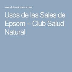 Usos de las Sales de Epsom – Club Salud Natural