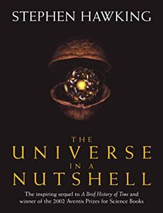 Booktopia has The Universe In A Nutshell by Stephen Hawking. Buy a discounted Hardcover of The Universe In A Nutshell online from Australia's leading online bookstore. Stephen Hawking, I Love Books, Great Books, Books To Read, The Elegant Universe, Demon Haunted World, History Of Time, Reading Rainbow, Science Books