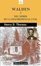 walden o la vida en los bosques y del deber de la desobediencia civil (2ª ed.)-henry david thoreau-9788426137944