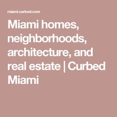 Miami homes, neighborhoods, architecture, and real estate | Curbed Miami