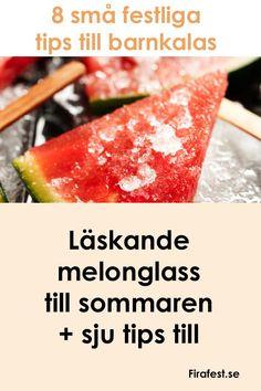 Festliga matidéer till kalas och fest som uppskattas av många. #mat #kalas #kalasmat #barnkalas #festmat#firafest Cantaloupe, Watermelon, Goodies, Food And Drink, Fruit, Tips, Pizza, Prom Dresses, Glass