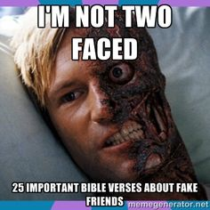 25 Important Bible Verses About Fake Friends. What a blessing it is from God to have good friends, but from elementary school to college we've all had fake friends. #bibleverses #christianmemes