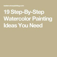 19 Step-By-Step Watercolor Painting Ideas You Need