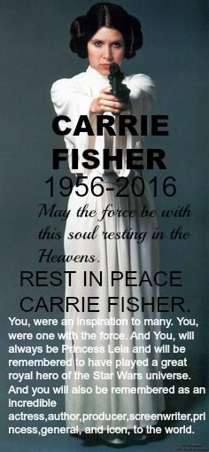October 21, 1956 – December 27, 2016. The Force will be with you, always. #RestInPeaceCarrieFisher  Please Repin!!!!!!