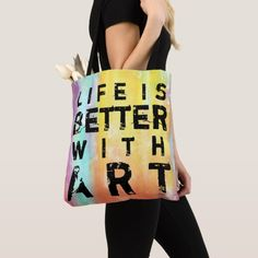 Life Is Better With Art Colorful Background Tote Bag. Life is better with art so why not carry it with you in the form of this fun, colorful tote bag. Makes a great gift for artists of any age Art Teacher Outfits, Teacher Wardrobe, Teacher Wear, Teacher Clothes, Teacher Gifts, Art Teacher Quotes, Victoria Lynn, Hand Lettering Quotes, Gifts For An Artist