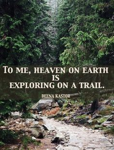 Earth To me, heaven on earth is exploring on a trail - Deena Kastor.but I usually feel like Im going to see a snake, so Im also a nervous wreck! - Trail Running Gear: Trail running shoes, Trail running socks, headlamps and hydration systems Hiking Quotes, Travel Quotes, Trail Running Quotes, Quotes About Hiking, Hiking Meme, Trekking Quotes, Couple Travel, Camping And Hiking, Backpacking